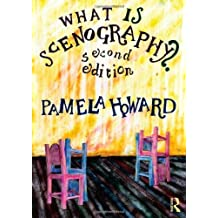 What is Scenography? (Theatre Concepts) 2nd (second) Edition by Howard, Pamela published by Routledge (2009)