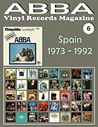 ABBA - Vinyl Records Magazine No. 6 - Spain (1973 - 1992): Discography edited in Spain by Carnaby, Epic, Polydor (1973 - 1992). Full-color Illustrated Guide.: Volume 6