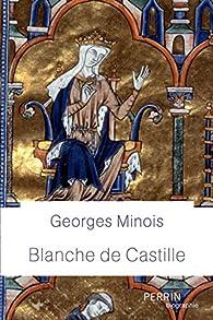 Blanche de Castille par Georges Minois