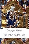 Blanche de Castille par Minois