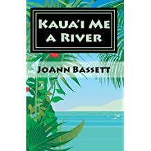 Kaua'i Me a River (Islands of Aloha Mystery Series Book 4)