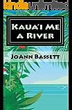 Kaua'i Me a River (Islands of Aloha Mystery Series Book 4) (English Edition)