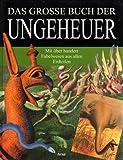 Das große Buch der Ungeheuer - Mit über hundert Fabelwesen aus allen Erdteilen -
