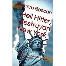 Heil Hitler, destruyan New York: El día que los nazis invadieron Estados Unidos