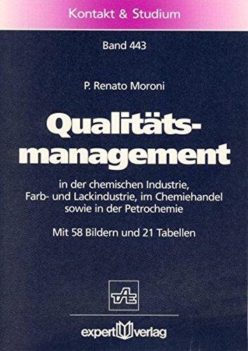 Qualitätsmanagement: in der chemischen Industrie, Farb- und Lackindustrie, im Chemiehandel sowie in der Petrochemie (Kontakt & Studium)