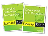 Microsoft Developing SQL Database + Querying Data with Transact-SQL: Exam Refs 70-761 and 70-762