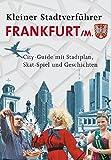 Kleiner Stadtverführer Frankfurt: City-Guide mit Stadtplan, Skat-Spiel, Geschichten