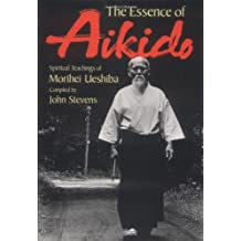 The Essence of Aikido: Spiritual Teachings of Morihei Ueshiba by Morihei Ueshiba (1999-03-15)