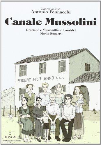 Canale Mussolini. Dal romanzo di Antonio Pennacchi