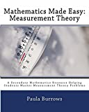 Mathematics Made Easy: Measurement Theory: A Secondary Mathematics Resource Helping Students Master Meaurement Theory Problems (English Edition)