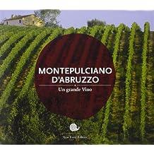 Montepulciano d'Abruzzo. Un grande vino