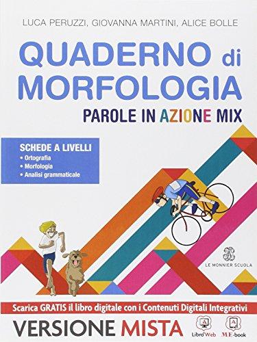 Parole in azione. Quaderno operativo di morfologia. Per la Scuola media. Con e-book. Con espansione online