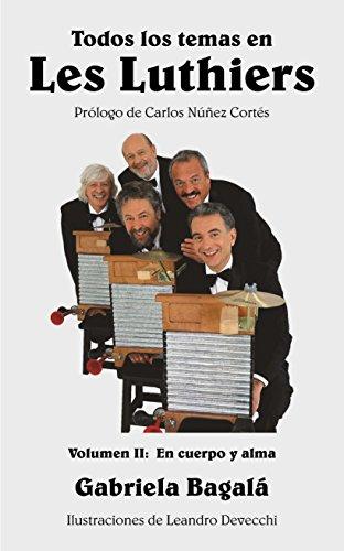 Descargar Libro Todos los temas en Les Luthiers Volumen II: En cuerpo y alma de Gabriela Bagalá