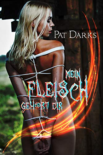 Mein Fleisch gehört dir (Erotik. Extrem. Wahnsinn. 1) (German Edition