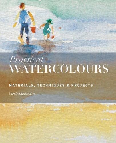 Practical Watercolours : Materials, Tech...