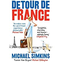 Detour de France: An Englishman in Search of a Continental Education by Michael Simkins (2010-06-01)