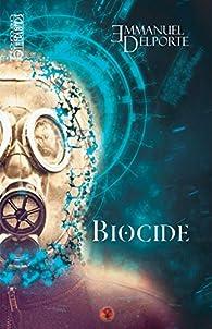 Biocide par Emmanuel Delporte