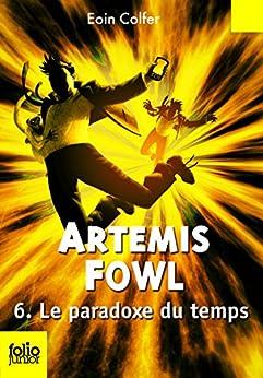 Artemis Fowl (Tome 6) - Le paradoxe du temps par [Colfer, Eoin]