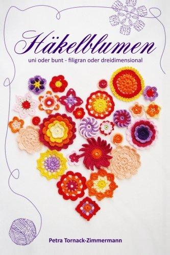HÄKELBLUMEN - uni oder bunt - filigran oder dreidimensional: Blumen Häkeln