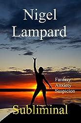 Subliminal: Fantasy, Anxiety, Suspicion (English Edition)
