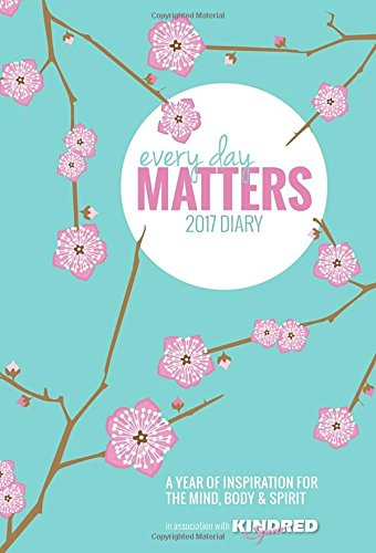 Every Day Matters Pocket Diary 2017: A Year of Inspiration for the Mind, Body and Spirit (Diaries 2017)