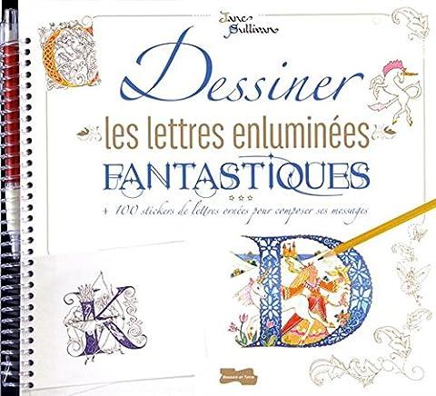 Dessiner les lettres enluminées fantastiques