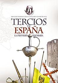 Tercios de España. Una infantería legendaria par  Fernando Martínez Laínez