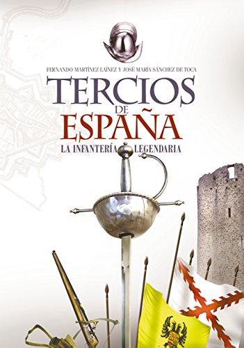Tercios de España. Una infantería legendaria (Clio. Crónicas de la Historia) por Fernando Martínez Laínez