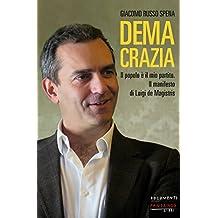 Demacrazia: Il popolo è il mio partito. Il manifesto di Luigi de Magistris