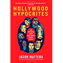 Hollywood Hypocrites: The Devastating Truth about Obama's Biggest Backers