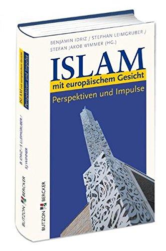 Islam mit europäischem Gesicht: Perspektiven und Impulse