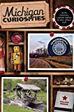 [(Michigan Curiosities : Quirky Characters, Roadside Oddities & Other Offbeat Stuff)] [By (author) Colleen Burcar] published on (October, 2012)