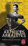 Le Pensionnat de Mlle Géraldine, tome 4 : Artifices & Arbalètes par Carriger