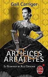 Artifices & Arbalètes (Le Pensionnat de Mlle Géraldine, Tome 4) )