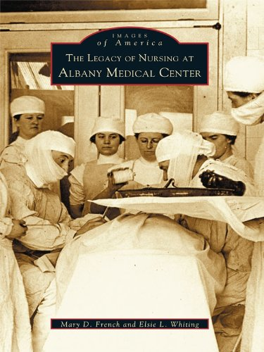 The Legacy of Nursing at Albany Medical Center (Images of America) (English Edition)