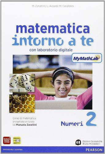 Matematica intorno a te. Con N2/F2/Q2-Scratch MyMathLab gold. Per la Scuola media. Con e-book. Con espansione online