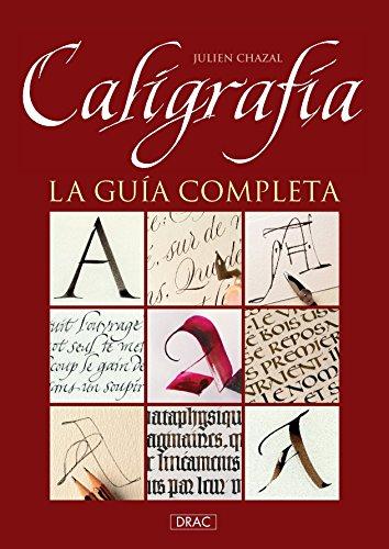 Caligrafía. La guía completa por Julien Chazal