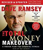 The Total Money Makeover: A Proven Plan for Financial Fitness [TOTAL MONEY MAKEOVER]