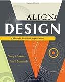 Align The Design: A Blueprint for School Improvement [Paperback] [2008] (Author) Nancy J. Mooney, Ann T. Mausbach