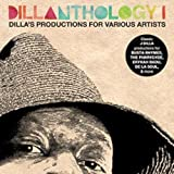 Dillanthology 1: Dilla's Productions for Various Artists von J Dilla