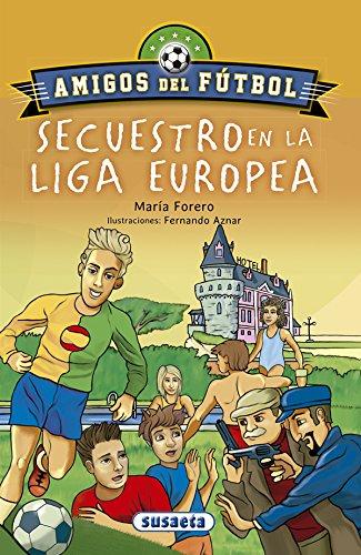Secuestro en la liga europea (Amigos del fútbol) por María Forero Calderón