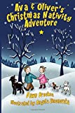 Ava & Oliver's Christmas Nativity Adventure: Volume 2 (Ava & Oliver Adventure Series)