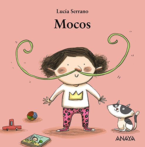 Mocos (Primeros Lectores (1-5 Años) - Mi Primera Sopa De Libros) por Lucía Serrano