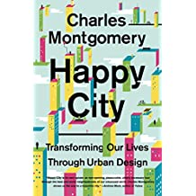 Happy City: Transforming Our Lives Through Urban Design (English Edition)
