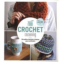 Crochet cocooning : 18 modèles douillets à réaliser pour se détendre