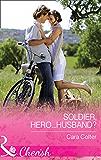 Soldier, Hero...Husband? (Mills & Boon Cherish) (The Vineyards of Calanetti, Book 4)