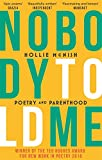 Nobody Told Me: Poetry and Parenthood by Hollie McNish