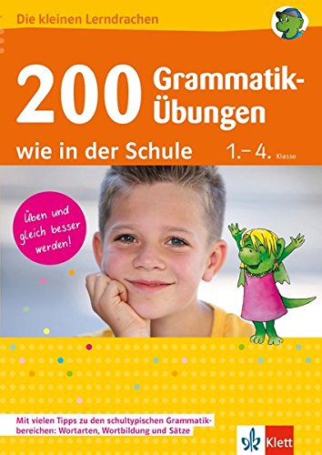 Klett 200 Grammatik-Übungen wie in der Schule: Deutsch 1.-4. Klasse (Die kleinen Lerndrachen) (Das Kleine Buch Der übungen)
