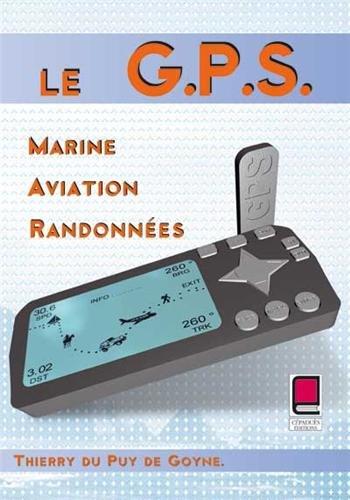 Le G.P.S : Marine, Aviation, Randonnées