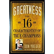 Greatness: The 16 Characteristics of True Champions by Don Yaeger (2011-10-24)